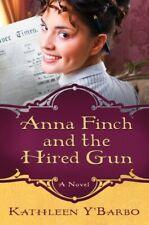 Anna Finch and the Hired Gun: A Novel . New