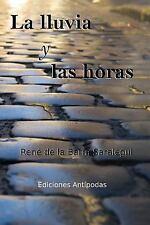 La Lluvia y Las Horas by René de la Barra Saralegui (2017, Paperback)