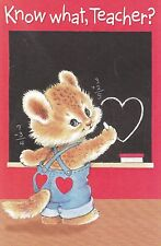 "Greeting Card - Valentine's Day - ""KNOW WHAT, TEACHER?"" - by American Greetings"