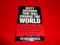 SIXTY SECONDS THAT WILL CHANGE THE WORLD  BY  PETER HADFIELD   (P/B BOOK)^