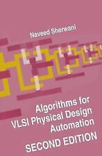 Algorithms for VLSI Physical Design Automation by Naveed A. Sherwani (2012,...