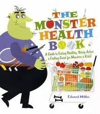 The Monster Health Book: A Guide to Eating Healthy, Being Active & Feeling G