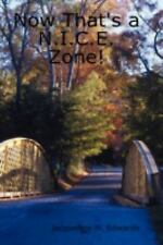 Now That's a N. I. C. E. Zone! by Jacqueline M. Edwards (2008, Hardcover)