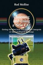 Choosing and Using a New CAT : Getting the Most from Your Schmidt Cassegrain...