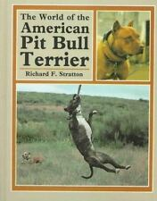 World of the American Pit Bull Terrier by Richard F. Stratton (1983, Hardcover)