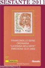 TESSERA FILATELICA  FRANCOBOLLO SERIE LA DONNA NELL'ARTE 2002  D7