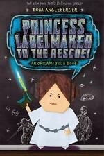Origami Yoda: Princess Labelmaker to the Rescue! by Tom Angleberger (2014,...
