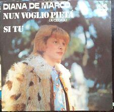 Diana De Marco – Nun Voglio Pietà / Si Tu 45 Giri  4 + 4 Nora Orlandi 1981