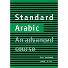 Standard Arabic Student's book An Advanced Course James Dickins J. 9780521635585