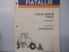 Fiat Allis 745-C 745-B 745H-B Wheel Loader Transmission Service Manual