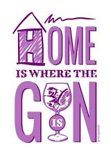 Ginsanity Gin Poster: Home is where the Gin home is (Poster [Size A3])