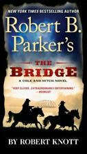 Robert B. Parker's The Bridge [A Cole and Hitch Novel]