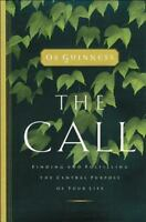 The Call: Finding And Fulfilling The Central Purpose Of Your Life: By Os Guin...