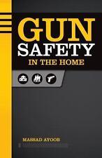 GUN SAFETY in the Home by Massad Ayoob / Excellent Gun Author / 2014 / Paperback