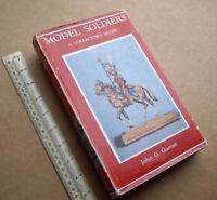 "1971 Vintage ""Model Soldiers A Collectors Guide"" John Garratt.  Superb Reference"
