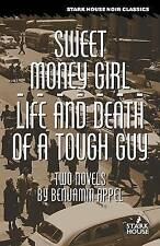 Sweet Money Girl/Life and Death of a Tough Guy by Appel, Benjamin -Paperback