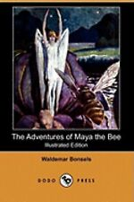 The Adventures of Maya the Bee by Waldemar Bonsels (2009, Paperback)