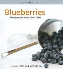 Blueberries: Recipes from Canada's Best Chefs (Flavours Cookbook)-ExLibrary