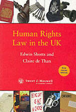 Human Rights Law in the UK by Claire de Than, Edwin Shorts