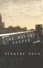 The Maggot People by Henning Koch (2014, Paperback)
