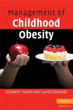 Management of Childhood Obesity by Elizabeth Poskitt and Laurel Edmunds...