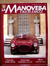 LA MANOVELLA e Ruote a raggi n°8 1990 Morris Minor Moto : STUCCHI 1910 [P50]