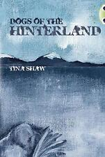 BC Red (KS2) +/6C Dogs of the Hinterland (BUG CLUB) by Tina Shaw - PB