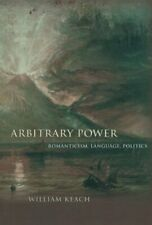 Arbitrary Power: Romanticism, Language, Politic, Keach+=