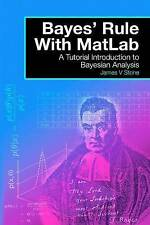 NEW Bayes' Rule With MatLab: A Tutorial Introduction to Bayesian Analysis