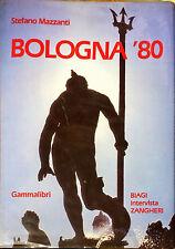 BOLOGNA '80 - STEFANO MAZZANTI - ED. GAMMALIBRI, 1984