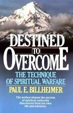 Destined to Overcome: The Technique of Spiritual Warfare by Billheimer, Paul E.,