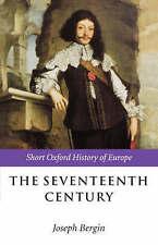 The Seventeenth Century: Europe 1598-1715 by Joseph Bergin (English) Paperback B