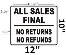 ALL SALES FINAL SIGN ( RUST Free Aluminium 10x12 )-Ref-AM