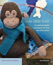 Cute Little Knits: 10 Contemporary Handknits by Rowan Designer Jem Weston