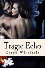 Tragic Echo by Caryn Whitfield (2013, Paperback)