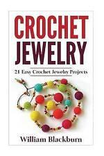 Crochet Jewelry: 21 Easy Crochet Jewelry Projects: Bead Crochet Jewelry, Necklac