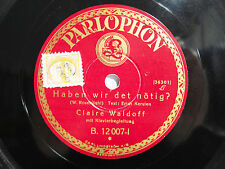 78rpm CLAIRE WALDOFF - HABEN WIR DET NÖTIG ? / DIE KARTENLEGERIN - PARLOPHON