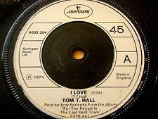 "TOM T HALL - I LOVE  7"" VINYL"