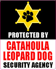 PROTECTED BY CATAHOULA LEOPARD DOG SECURITY STICKER