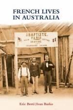 French Lives in Australia by Ivan Barko, Eric Berti (Paperback, 2015)