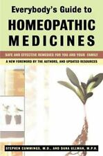 Everybody's Guide to Homeopathic Medicines by Stephen Cummings; Dana Ullman