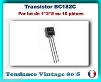 *** LOT DE 1*2*5 OU 10 TRANSISTORS NPN BC182C / 60V 0.1A 0.35W 200MHz TO-92 ***