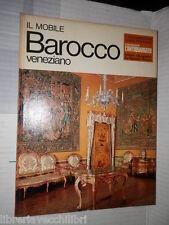 IL MOBILE BAROCCO VENEZIANO Giovanni Mariacher Istituto de Agostini 1970 libro