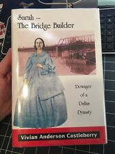 Sarah The Bridge Builder Dowager Of A Dallas Texas  By Vivian Castleberry Signed