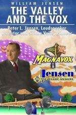 Valley and the Vox : A Story of Triumph Before Silicon Valley: By Jensen, Wil...
