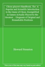 Chess-player's Handbook, The: A Popular and Scientific Introduction to the Game