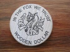 Wooden Nickels--In the Fox We Trust Wooden Dollar