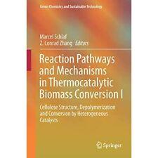 Reaktion Wege und Mechanismen in thermocatalytic Bio-Hardcover NEU Marcel SC