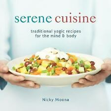 Serene Cuisine: Traditional Yogic Recipes for the Mind & Body-ExLibrary