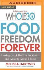 Whole30 Food Freedom Forever Letting Go of Bad Habits (Audio CD) Melissa Hartwig